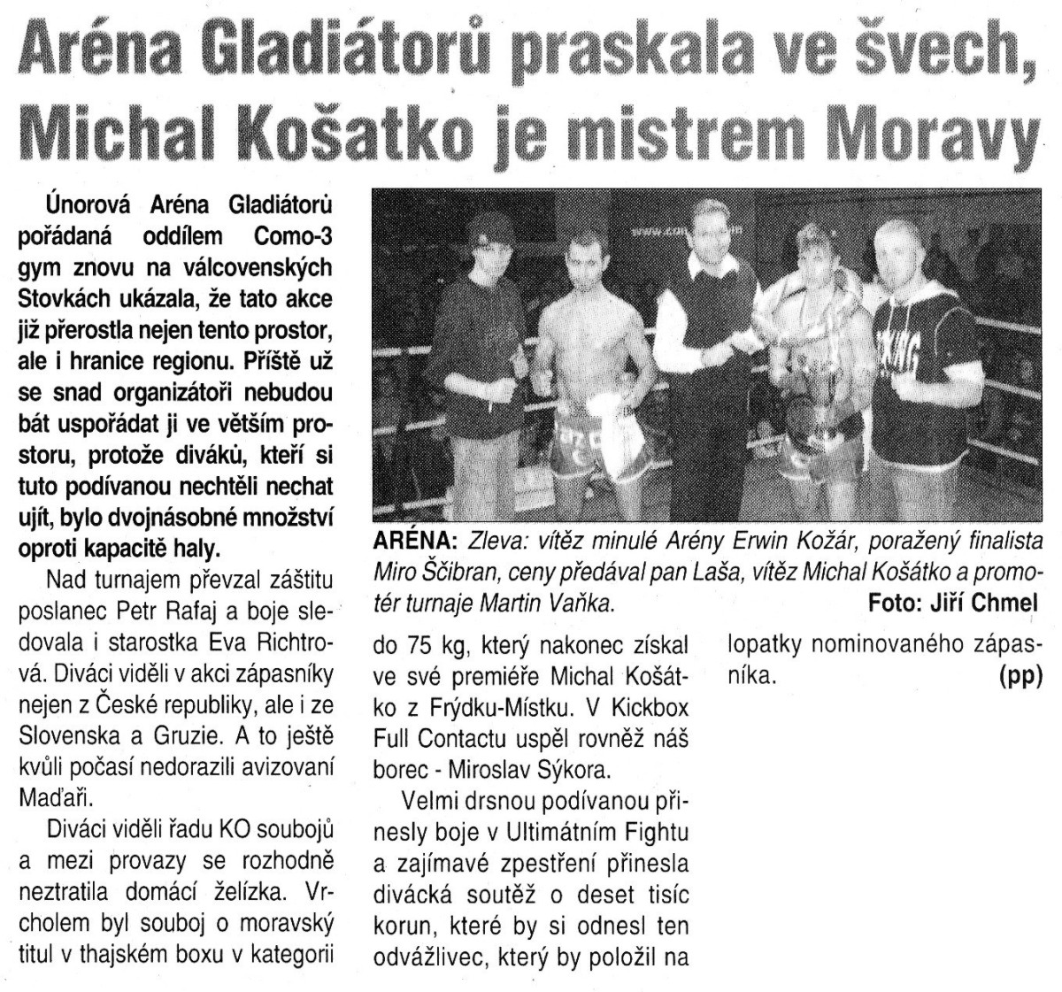 Arena of Gladiators: Michal Košátko has become Moravian Champion (Czech Republic, February 24th, 2005)